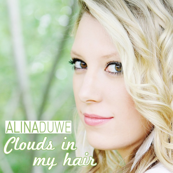 Alina Duwe - Clouds In My Hair_600