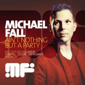 Michael Fall - Ain't Nothing But A Party