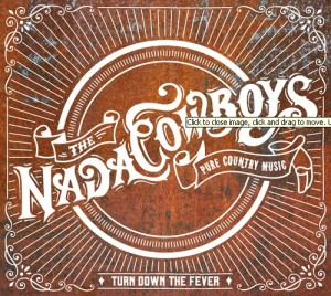 The NadaCowboys - Turn Down The Fever